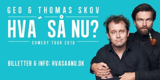 Geo & Thomas Skov: HVA' SÅ NU?
